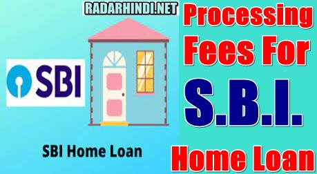 Processing Fees For Sbi Home Loan